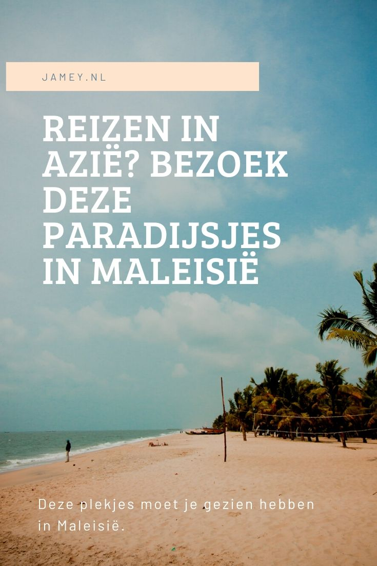 Reizen in Azië? Bezoek deze paradijsjes in Maleisië