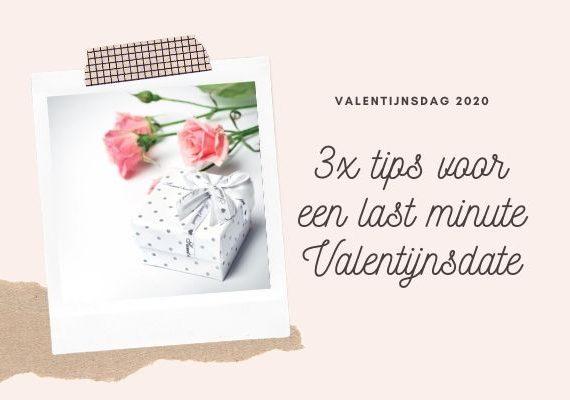 3 x tips voor een last minute Valentijnsdate
