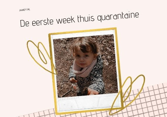 De eerste week thuis quarantaine