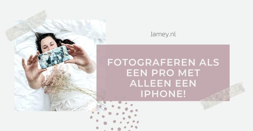 Fotograferen als een pro met alleen een iPhone!