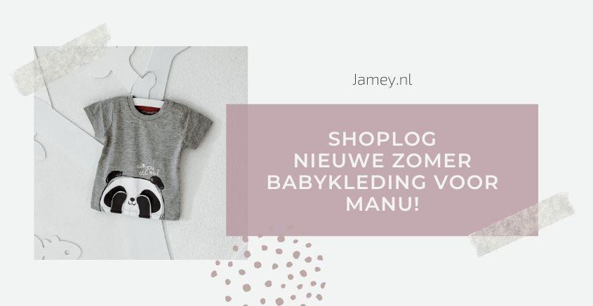 Shoplog - nieuwe zomer babykleding voor Manu!