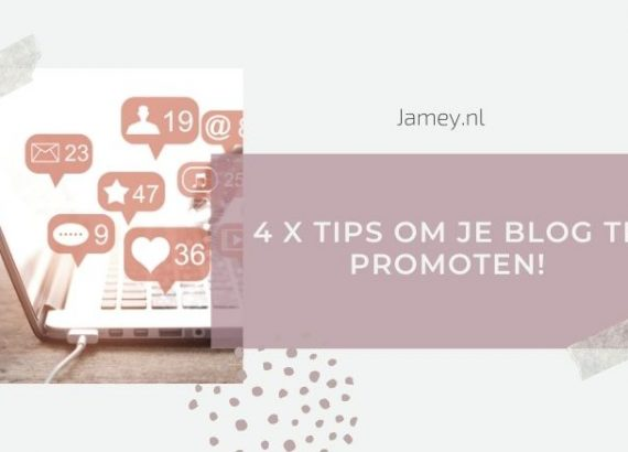 4 x tips om je blog te promoten!
