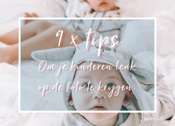 9 tips om je kinderen leuk op de foto te krijgen