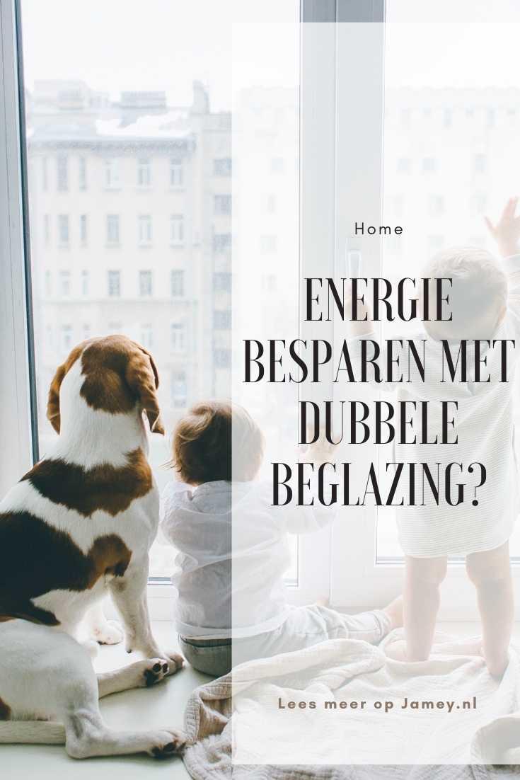 Energie besparen met dubbele beglazing?
