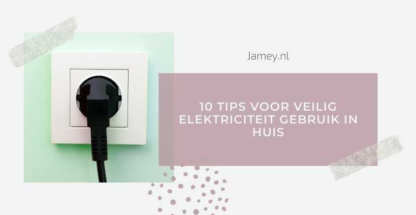 10 tips voor veilig elektriciteit gebruik in huis