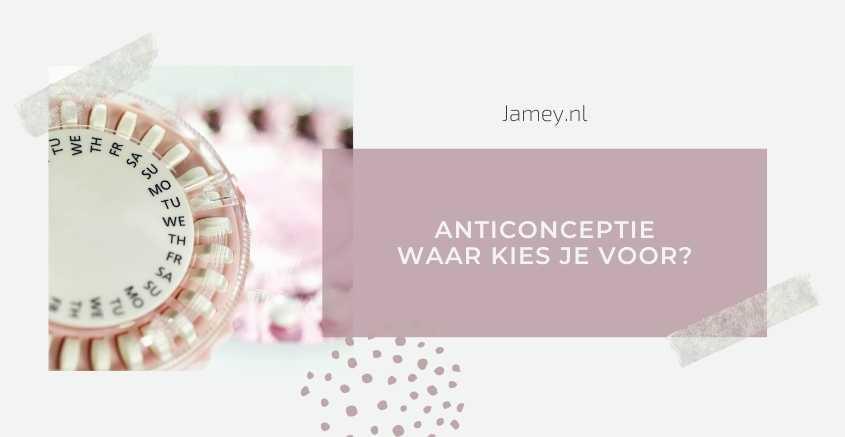 Anticonceptie: waar kies je voor?