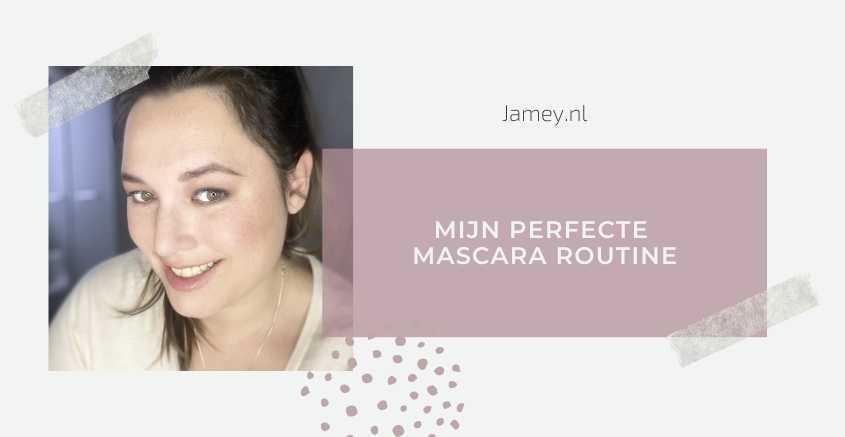 Mijn perfecte mascara routine