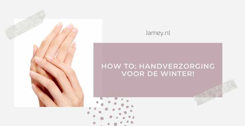 How to: handverzorging voor de winter!