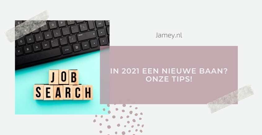 In 2021 een nieuwe baan? Onze tips!-2