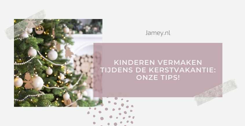 Kinderen vermaken tijdens de kerstvakantie: onze tips!