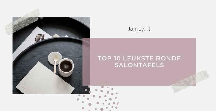Top 10 leukste ronde salontafels