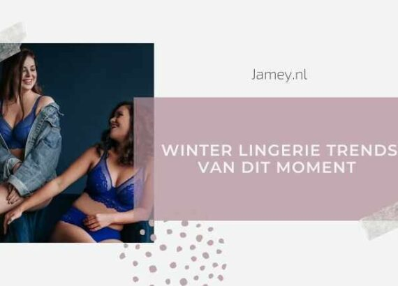 Winter lingerie trends van dit moment