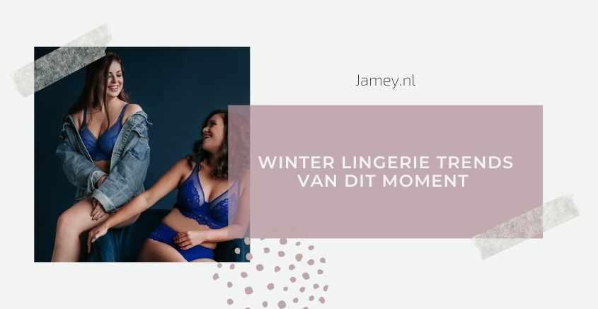 Winter lingerie trends van dit moment