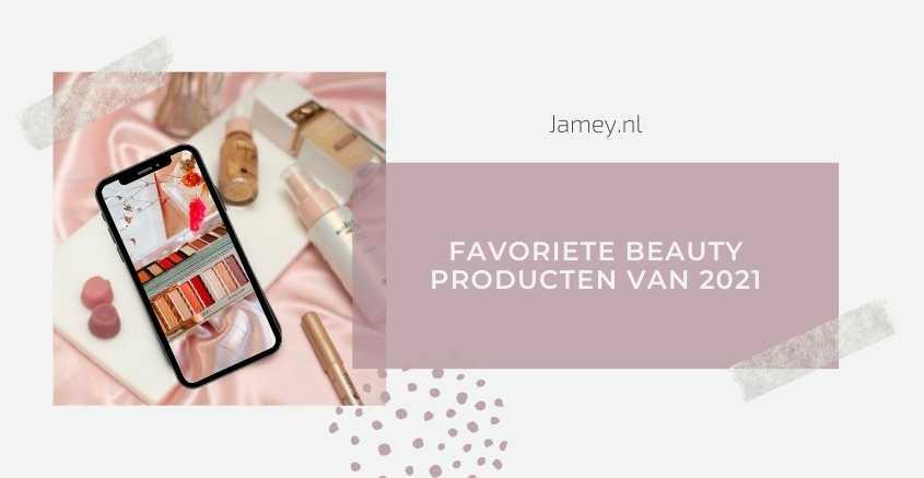 Favoriete Beauty Producten van 2021