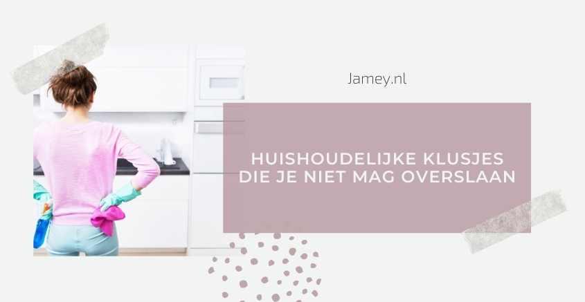 Huishoudelijke klusjes die je niet mag overslaan