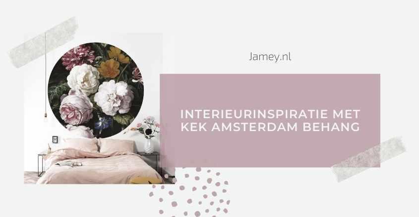 Interieurinspiratie met KEK Amsterdam behang