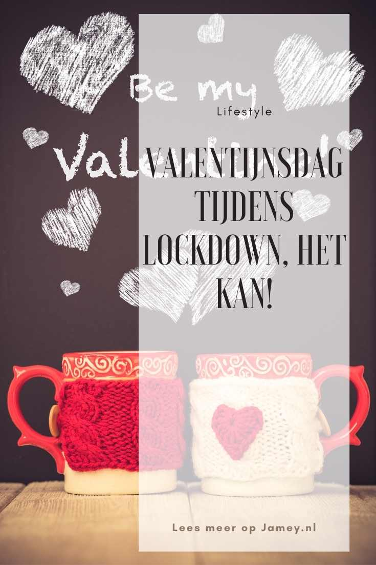 Valentijnsdag tijdens lockdown, het kan!