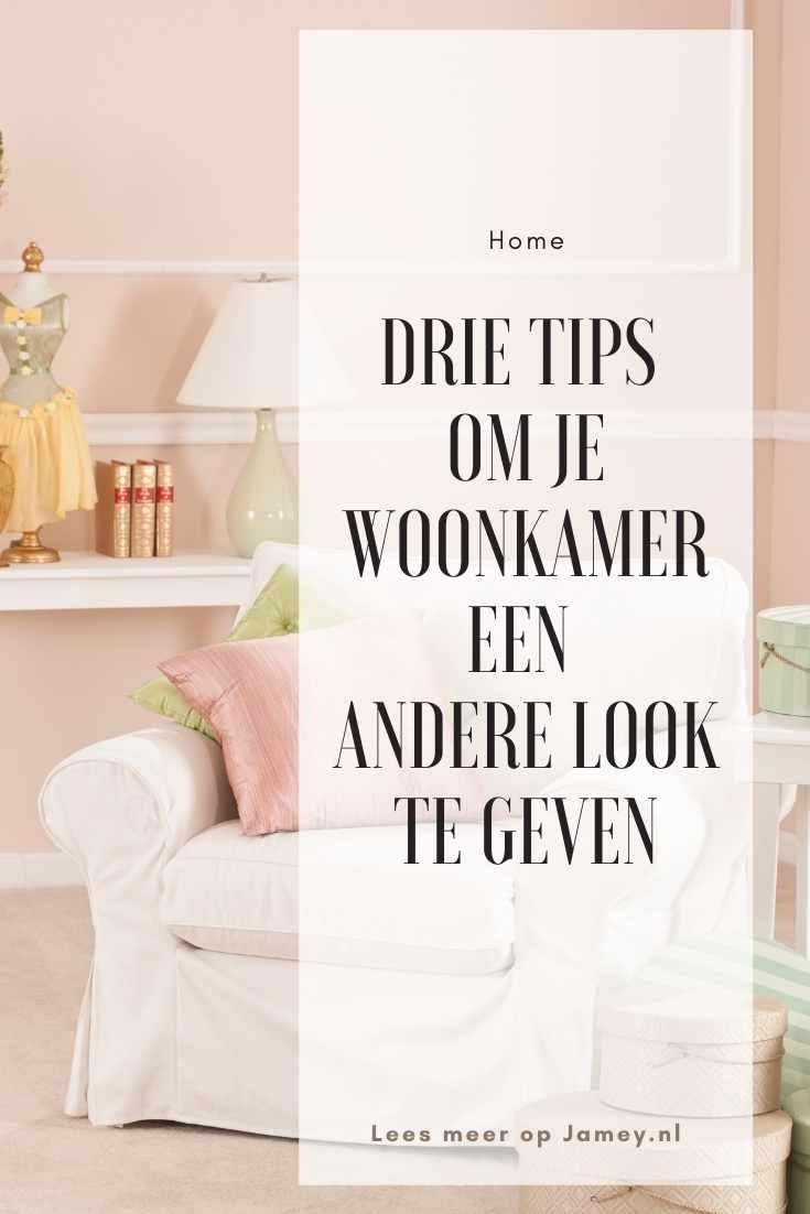 tips op je woonkamer een andere look te geven