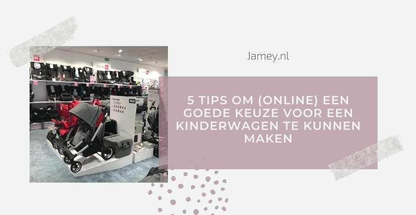 5 tips om (online) een goede keuze voor een kinderwagen te kunnen maken