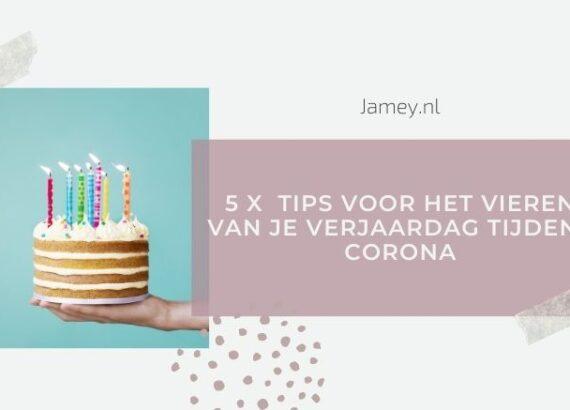 5 x tips voor het vieren van je verjaardag tijdens corona
