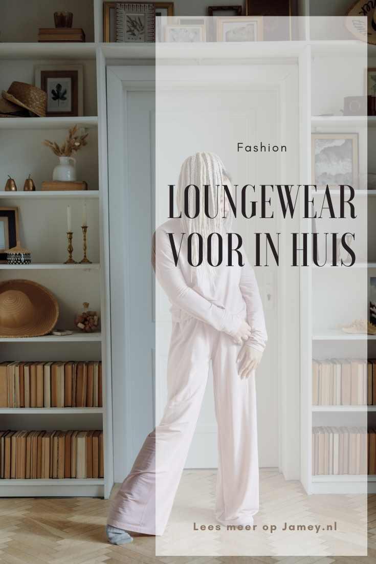 Loungewear voor in huis