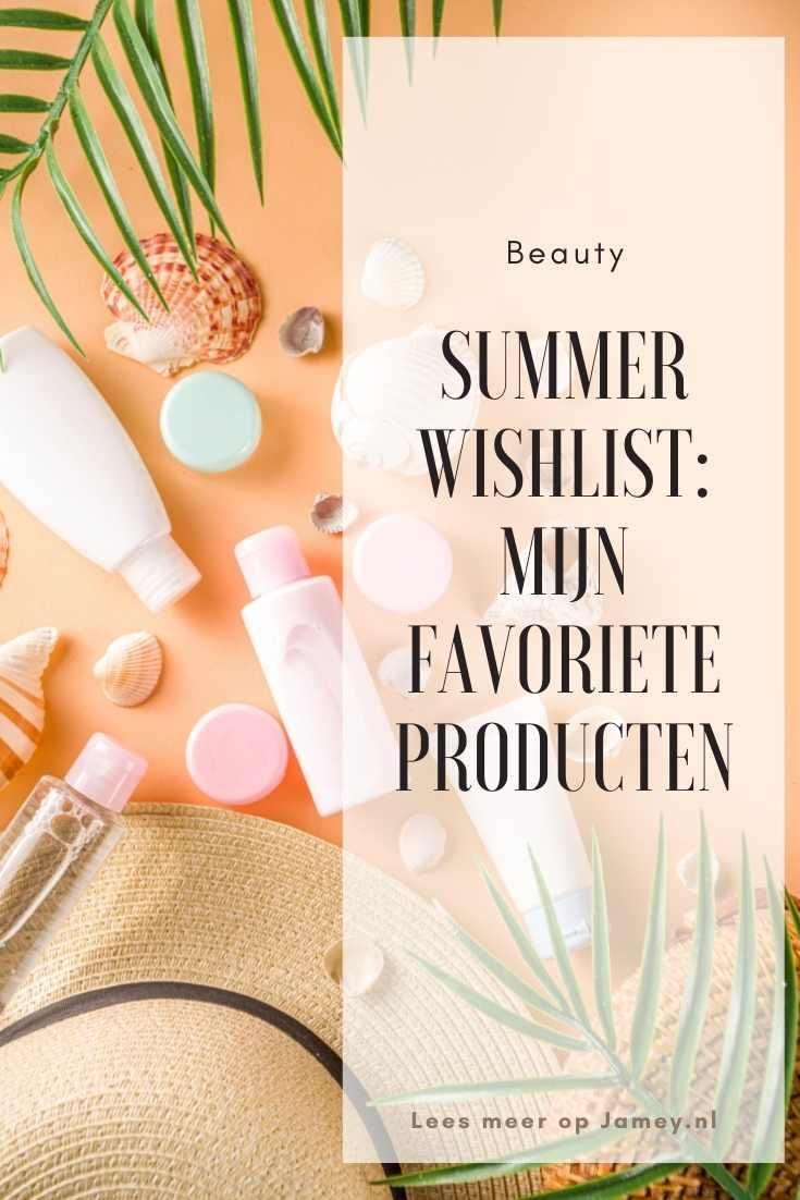 Summer Wishlist: mijn favoriete producten