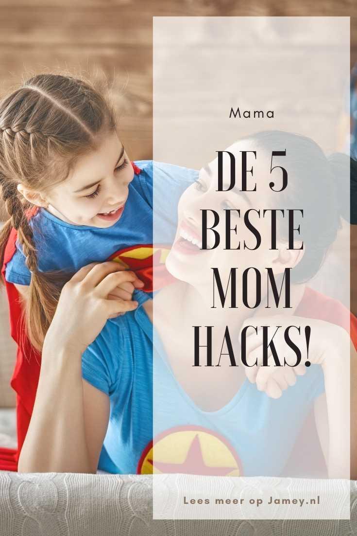 De 5 beste mom hacks!