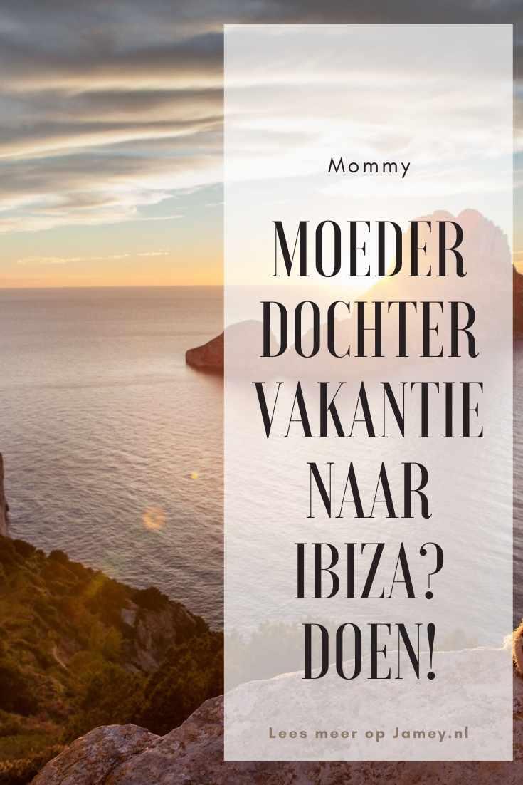 Moeder dochter vakantie naar Ibiza? Doen!